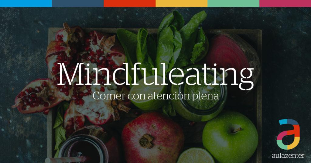 Taller de mindfuleating en Aulazenter Zaragoza